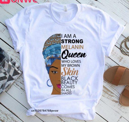 I Am A Strong Melanin Queen African Black Girl History Month 2021 Shirt