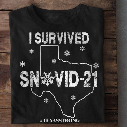 I Survived Snovid 2021 Texas Strong US Shirt