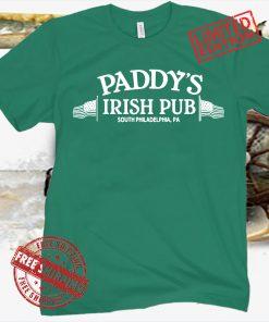 PADDY'S IRISH PUB IT'S ALWAYS SUNNY IN PHILADELPHIA PA SHIRT