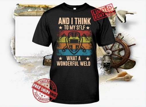 And i think to myself what a wonderful Weld Vintage Shirt