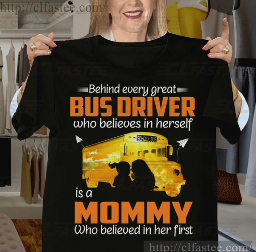 Behind Every Great Perfect Shirt Bus Driver's mom at Mother's Day 2021 Shirt