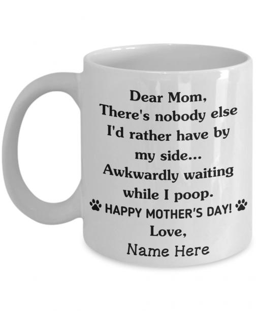 Dear Dog Mom 2021 There's Nobody Else Awkwardly Waiting Mug