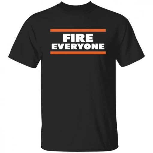 FIRE EVERYONE Chicago Bears 2021 Shirt