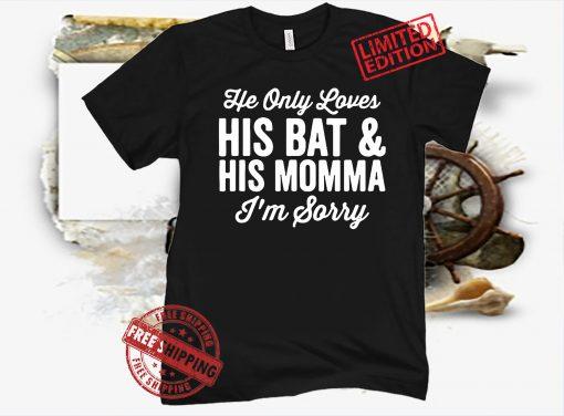 His Bat And His Mama 2021 Shirt