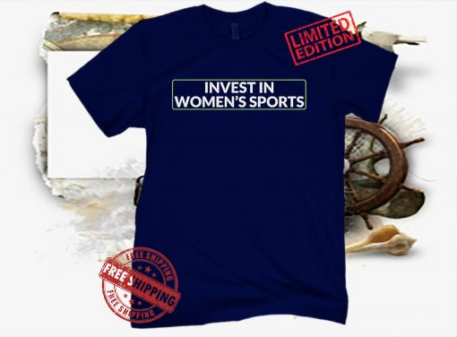 INVEST IN WOMEN'S SPORTS TEE SHIRT