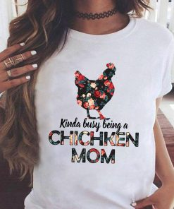 Kinda busy Being A Chicken Mom 2021 Shirt