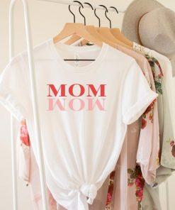 Mom Wow Shirt, Mom Wow 2021, Cute Mom Tee, Wow Mom Tee, Mom Gift, Mom Birthday Gift