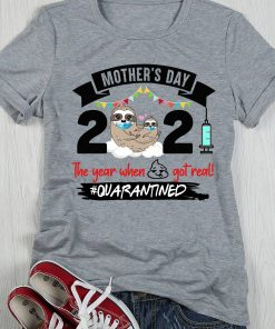 Mother's Day 2021 The Year When Got Read! Quanrantined Shirt