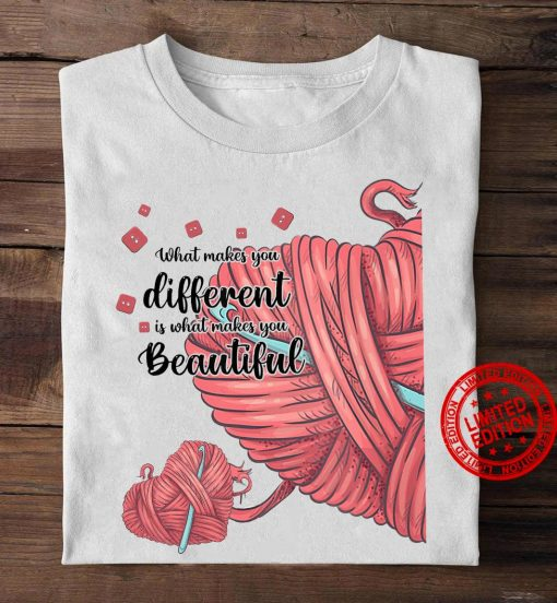 What Makes You Different Is What Makes You Beautiful Unisex Shirt