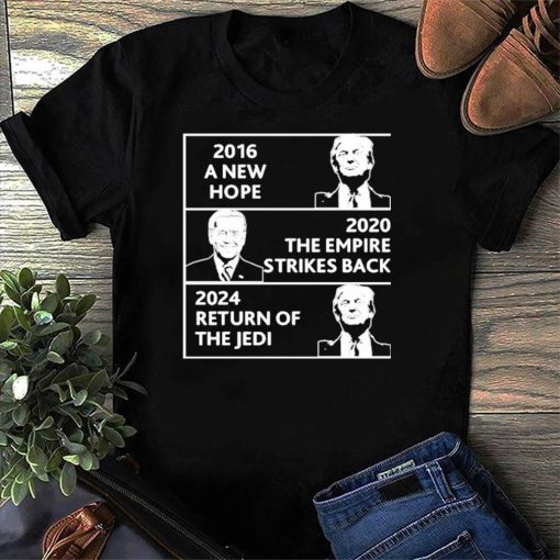 2016 A New Hope 2020 The Empire Strikes Back Shirt 2024 Return Of The Donald Trump T-Shirt2016 A New Hope 2020 The Empire Strikes Back Shirt 2024 Return Of The Donald Trump T-Shirt