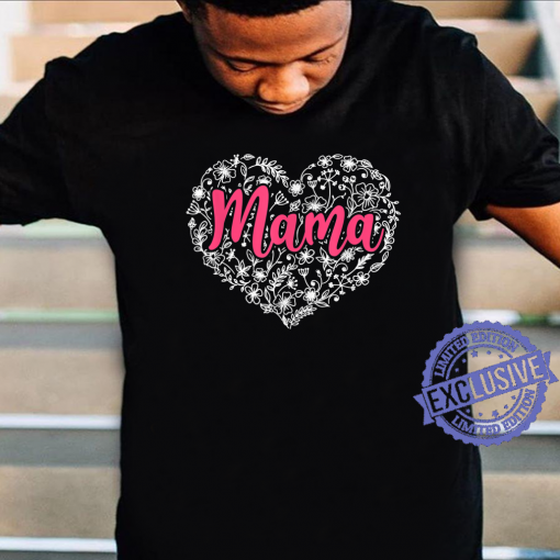 2021 Mama Happy Mother's Day Heart Matching Family Proud Mama T-Shirt