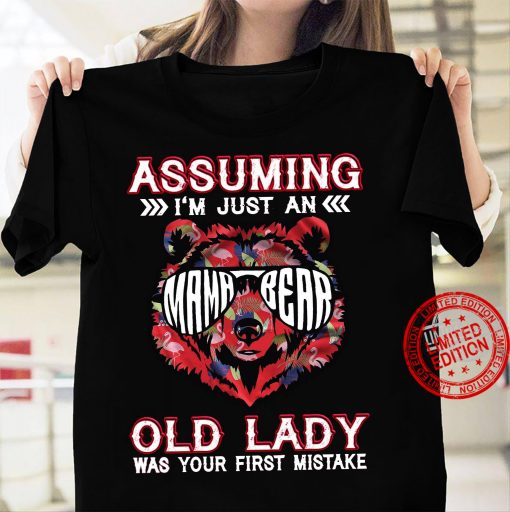 Assuming I'm Just An Old Lady Was Your First Mistake Classic T-Shirt