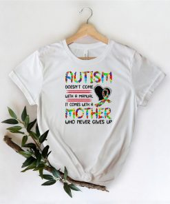 Autism Mom Shirt, Autism Awareness Shirt, Autism Mother Gives Never Up, Mama Shirt, Mother's Day 2021 Shirt, Autism Gift