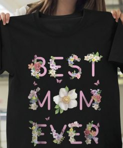Best Mom Ever Shirt, Mommy Shirt, Mom TShirt, Happy Mother's Day TShirt, Best Mom Ever TShirtBest Mom Ever Shirt, Mommy Shirt, Mom TShirt, Happy Mother's Day TShirt, Best Mom Ever TShirt