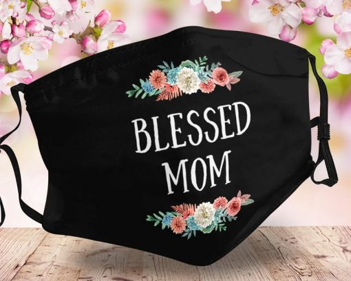 Blessed Mom Face Mask, Mothers Day Face Mask, Happy Mother Day, Gift for Mothers Day, Cotton Face Mask