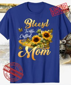 Blessed To Be Called Mom Sunflower Mothers Day 2021 Tee Shirts