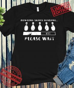 Bowling Skills Loading Please Wait Vintage Shirt