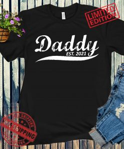 Daddy Est 2021 Shirt New Dad 2021 Shirt Fathers Day 2021 Shirt Gift For Dad New Baby Fathers Day Gift Papa Tshirt