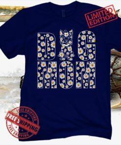 Dog Mom 2021 Funny Flower Shirt