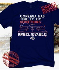 Gonzaga Bulldogs Has Time To Do Something 2021 Tee