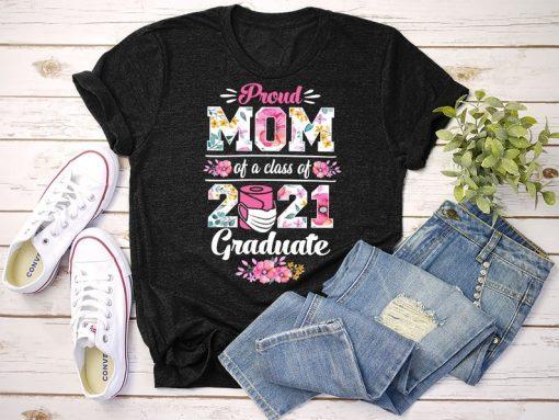 Graduation 2021 Gift Shirt, Proud MOM Of A Class Of 2021 Graduated, Quarantine Graduation Gift 2021 Face Mask Shirts