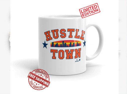 Houston. H-Town. Where the H stands for Hustle Mug