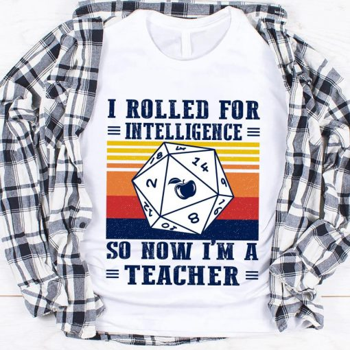 I rolled for intelligence so now I'm a teacher vintage retro tee shirt