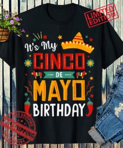 It's My Cinco De Mayo 2021 Birthday Funny Party Shirt