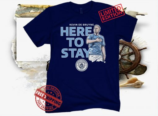 KEVIN DE BRUYNE HERE TO STAY T-SHIRT MANCHESTER CITY