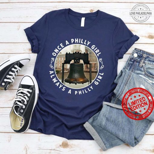Logo Once A Philly Girl Always A Philly Girl Shirt