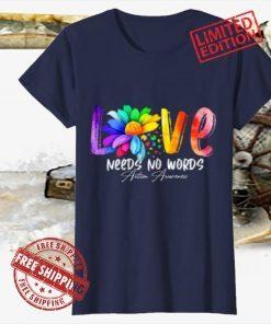 Love Needs No Words Autism Awareness Tee Shirt