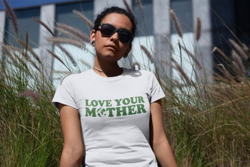 Love Your Mother Earth 2021 Shirt No Planet B Save The Planet T-Shirt Earth Day Everyday