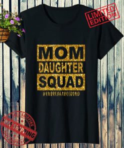 2021 Mom Daughter Squad #Unbreakablenbond Happy Mother's Day Shirt