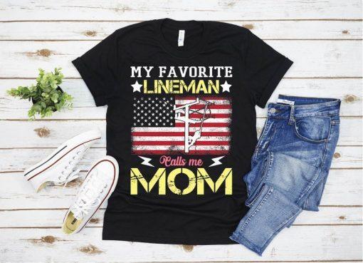My Favorite Lineman Calls Me Mom USA Flag Mothers Day Shirt Mom USA Flag Mothers Day Tee For Women Girls Kids