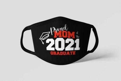 Proud Mom of 2021 Graduate Face mask-Class of 2021-Class of 2021 mask - Graduation 2021 Face mask-Graduation Mask-Senior 2021 Face mask