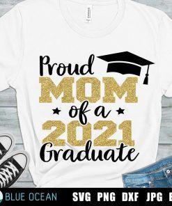 Proud mom of a 2021 graduate Shirt, Graduate Mom, Class of 2021 Shirt