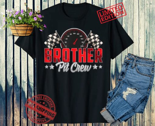 Race Car Birthday Party Racing Family Brother Pit Crew 2021 Shirt