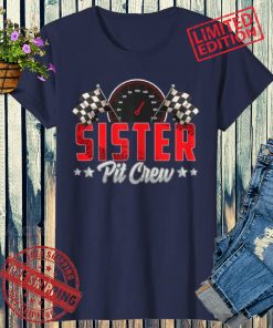 Race Car Birthday Party Racing Family Sister Pit Crew 2021 Shirt