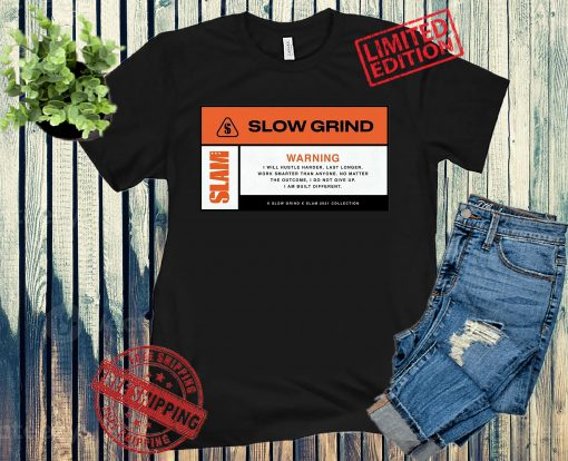Slow Grind Never Quit Patch Shirts
