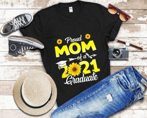 Sunflower Graduation - Proud Mom of a Class of 2021 Graduate Gift Shirt