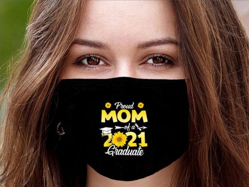 Sunflower Graduation - Proud Mom of a Class of 2021 Graduate Mothers Day face mask, Mother's face mask