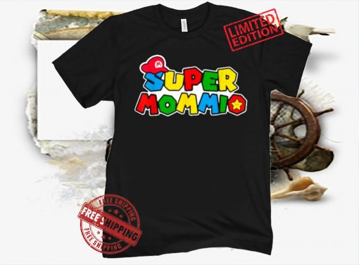 Super Mommio Funny Mommy 2021 Mother day and Nerdy Video Gaming Lover Shirt