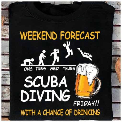 Weekend forecast scuba diving with a chance of drinking beer classic t-shirt