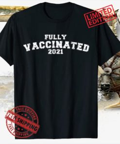 Vaccinated TShirt 2021 Vaccinated for Men Women Vaccinated T-Shirt