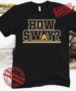 How Sway? Shirt - Boston Hockey Fans