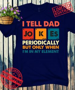 I Tell Dad Jokes Periodically T-Shirt, Father's Day, Dad Life, Husband Tee, Funny Gift for Father, Dad Gift from Son
