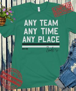ANY TEAM ANY TIME ANY PLACE T-SHIRTS ZACH WILSON