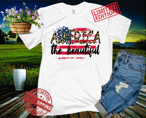 America The Beautiful Shirt, 4th Of July Shirt, Independence Day American Flag Shirt
