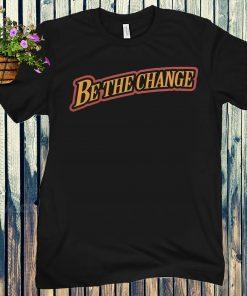 Be The Change T-Shirt Tony Kemp