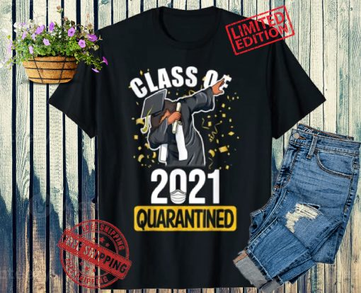 Class Of 2021 Quarantined Funny Tee College Graduation Gift T-Shirts